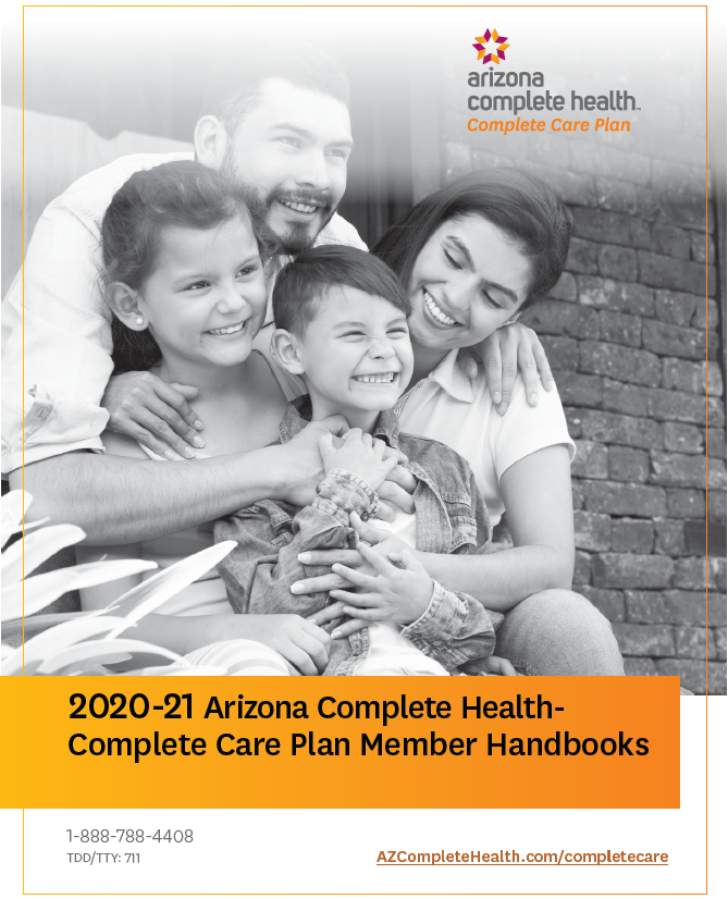 Arizona Complete Health-Complete Care Plan 2020-21 Arizona Complete Health-Complete Care Plan Member Handbooks 1-888-788-4408 TDD/TTY: 711 azcompletehealth.com/completecare